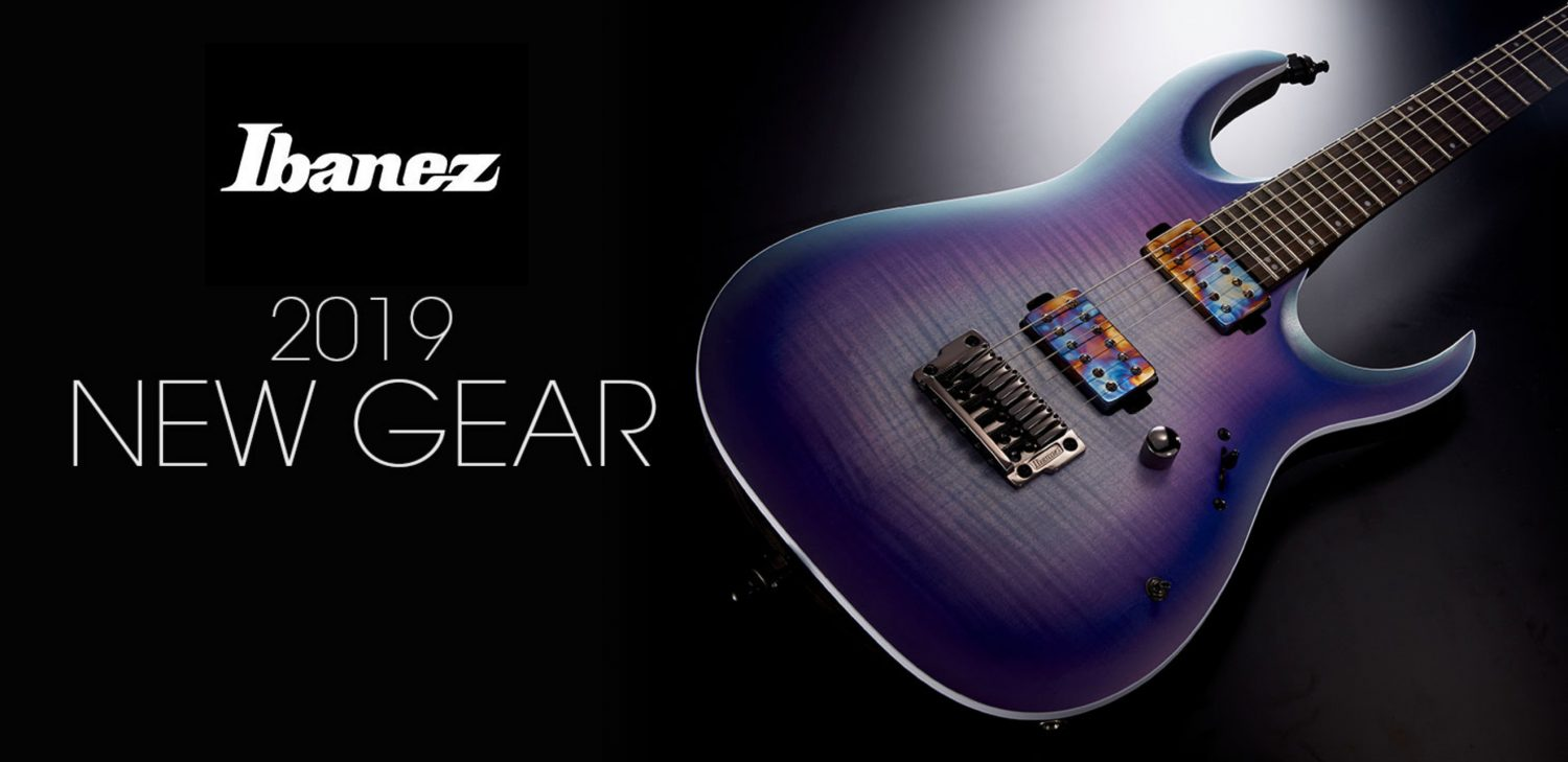 Ibanez New Gear 2019