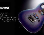 Ibanez New Gear 2019