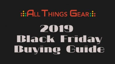 All Things Gear 2019 Black Friday Buying Guide