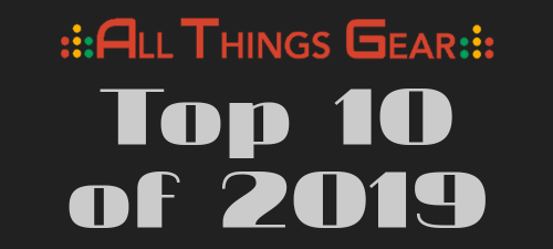 All Things Gear Top 10 of 2019