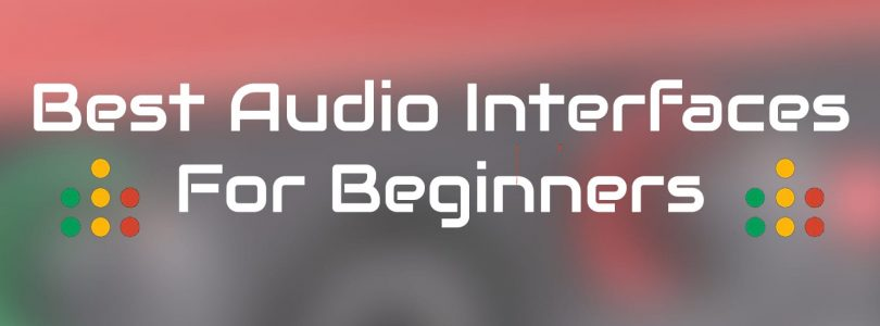 best audio interfaces for beginners