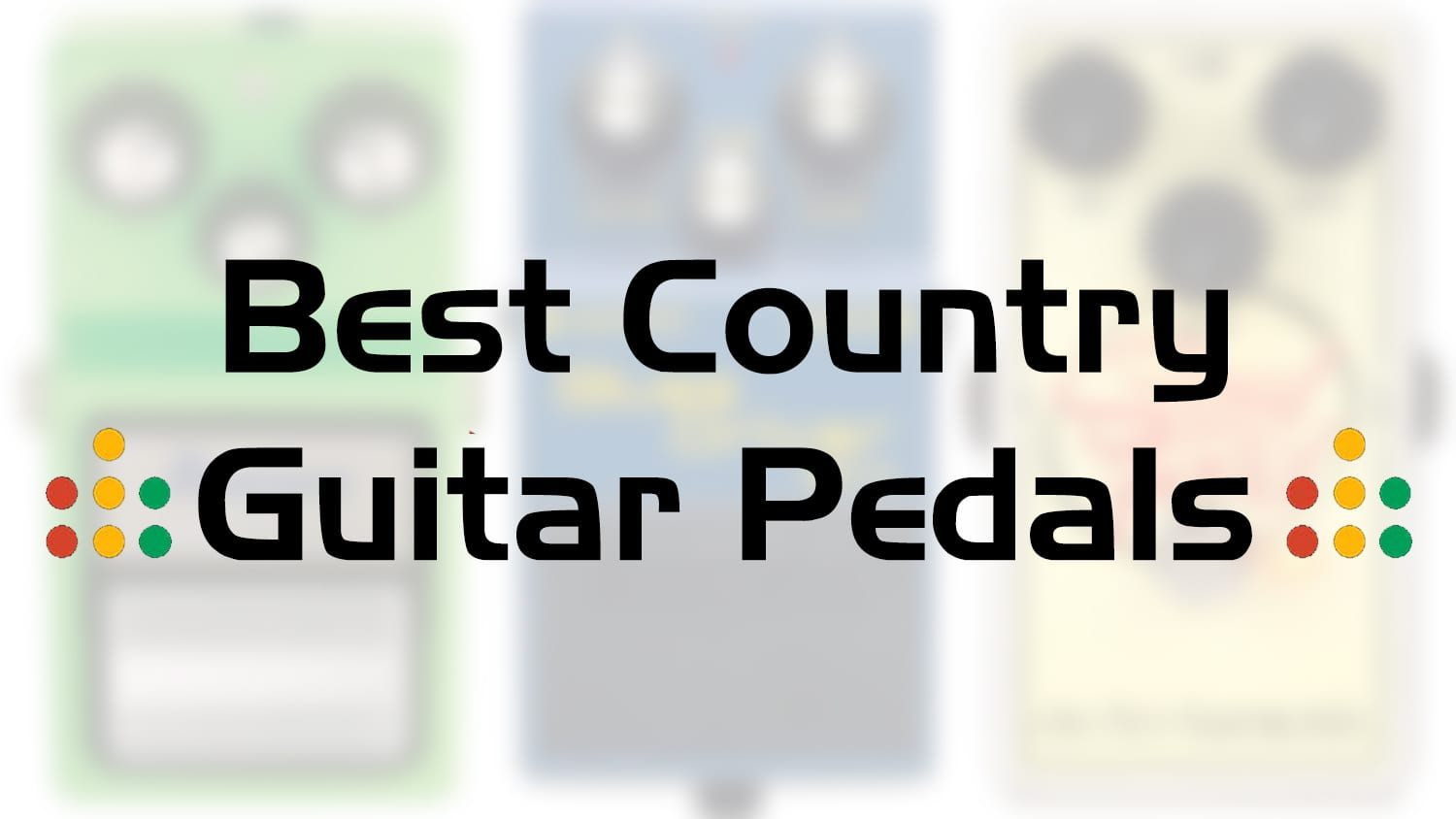 best country guitar pedals