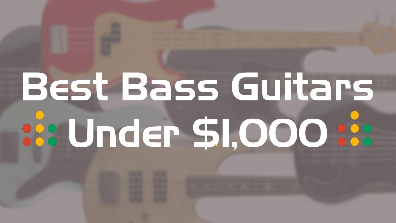 best bass guitars under 1000