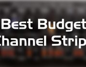 best budget channel strips