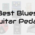 best blues guitar pedals