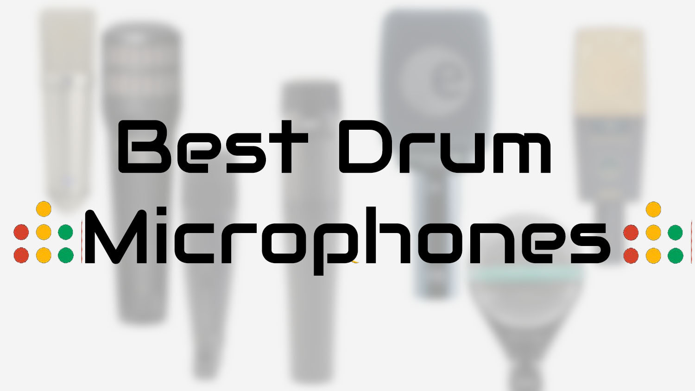 best drum microphones