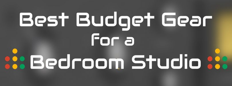 Best Budget Gear for a Bedroom Studio