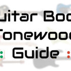 guitar body tonewood guide