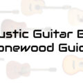 Acoustic Guitar Body Tonewood Guide