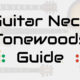 guitar neck tonewoods guide