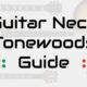 guitar neck tonewoods guide