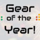 The All Things Gear Top 10 Gear of the Year List 2020