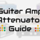 guitar amp attenuator guide