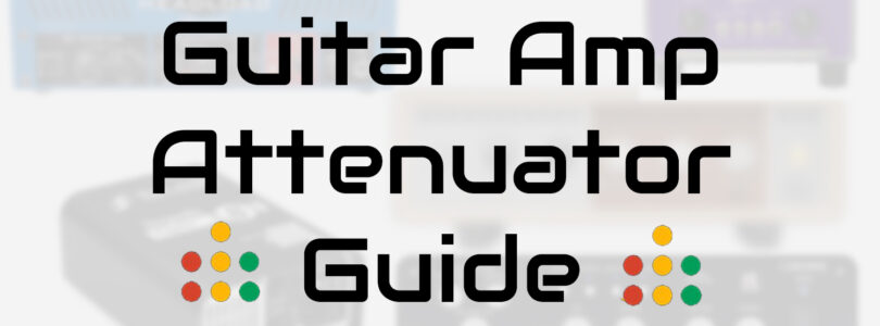 guitar amp attenuator guide