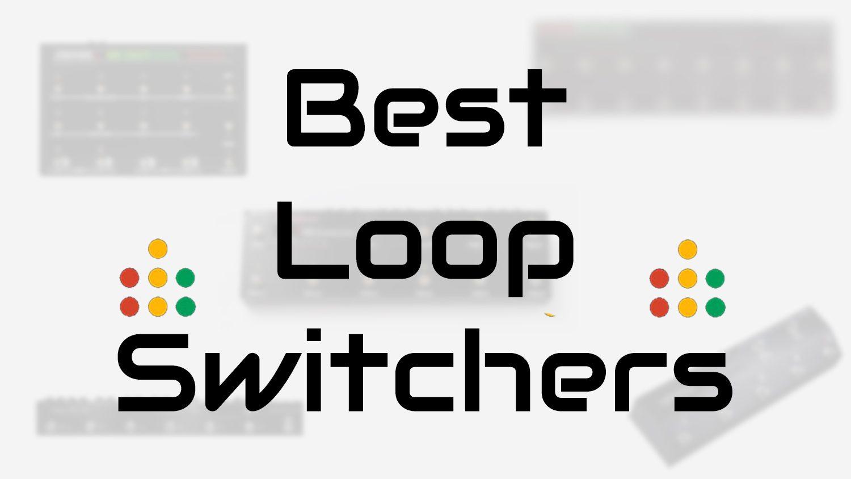 best loop switchers