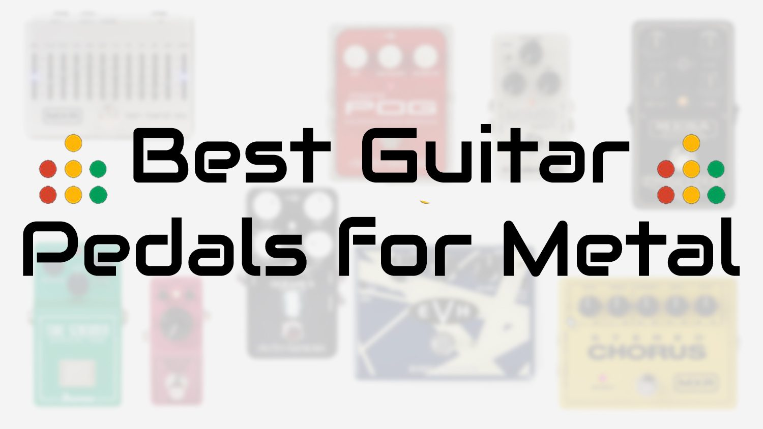 best pedals for metal